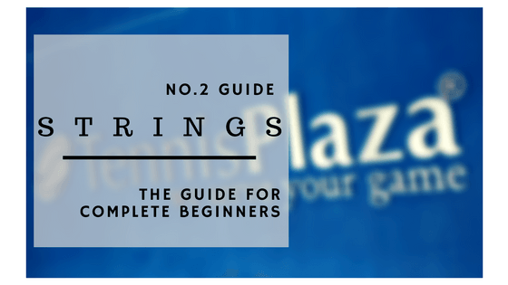 The Very Basic Tennis String Selection Guide for Complete Beginners.